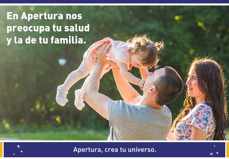 En Apertura nos preocupa tu salud y la de tu familia.