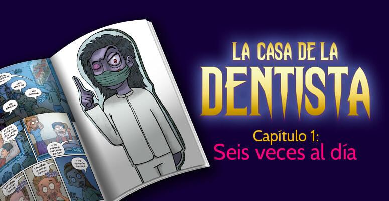 La casa de la dentista, Capítulo 1