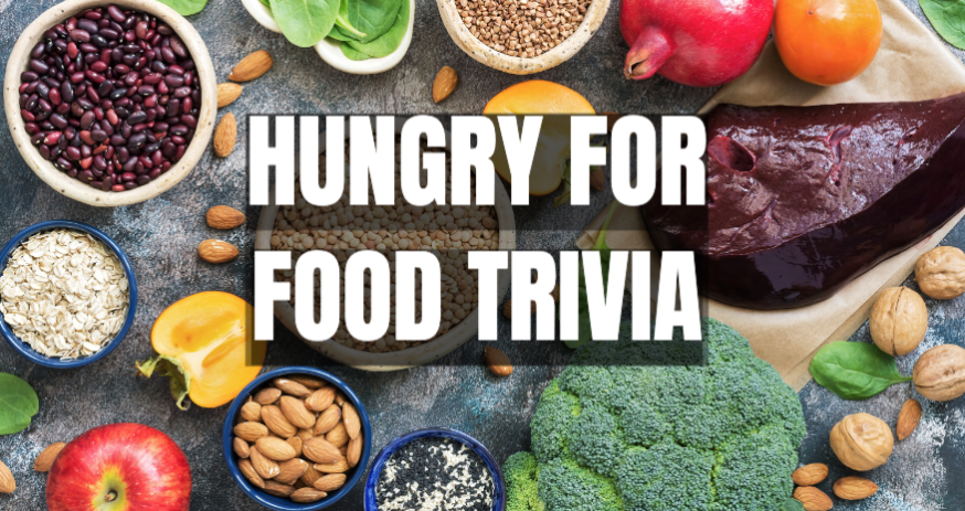Hungry for Food Trivia?