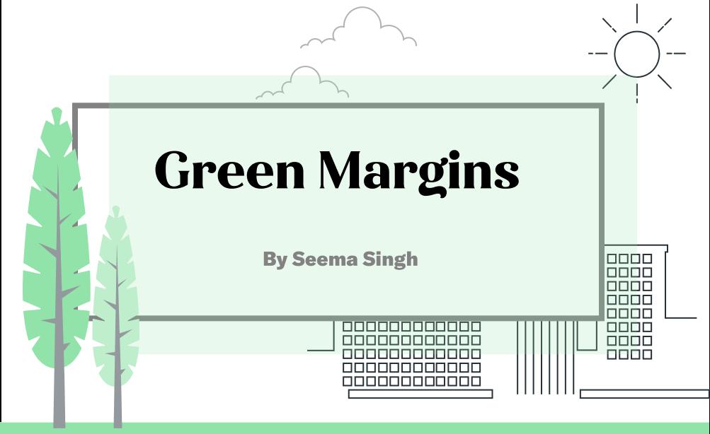 Green Margins by The Ken