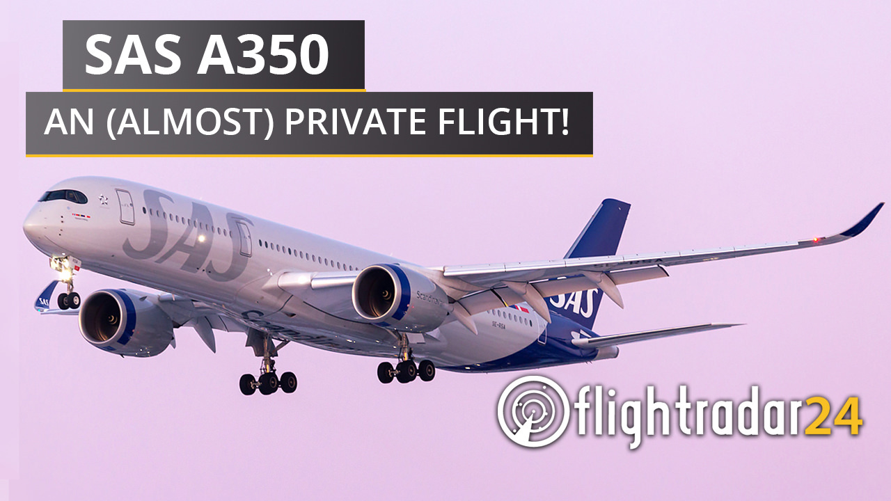 """SAS A350 with titles """"SAS A350 An (Almost) Private Flight!"""""""