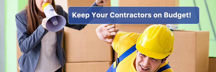 You Need to Keep Your Contractors on Budget! Here's How!