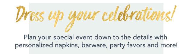 Dress up your celebrations!