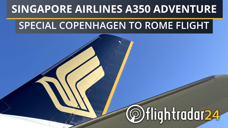 Title card: Singapore Airlines A350 Adventure: Special Copenhagen to Rome Flight