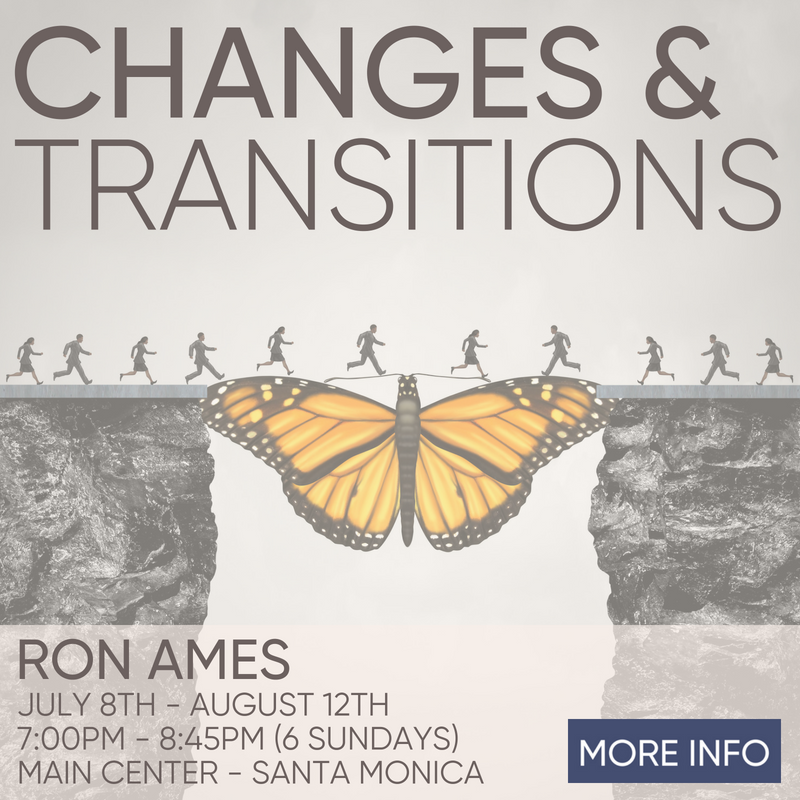 Changes & Transitions with Ron Ames beginning July 8th