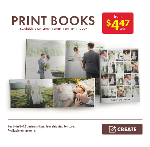 Print Books from $4.47 each. Available sizes: 4x6†• 6x8†• 8x10†• 12x9â€. Ready in 8–12 business days. Free shipping to store. Available online only. Create.