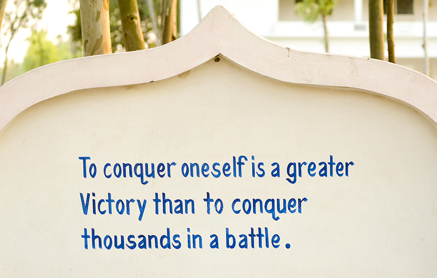 To conquer oneself is a greater victory than to conquer 1000s in a  battle
