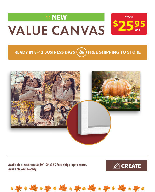 New Value Canvas from $25.95 each. Ready in 8-12 business days. Free shipping to store. Available sizes from: 8x10†- 24x36â€. Free shipping to store. Available online only. Create.