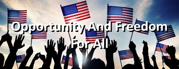 OPPORTUNITY AND FREEDOM FOR ALL