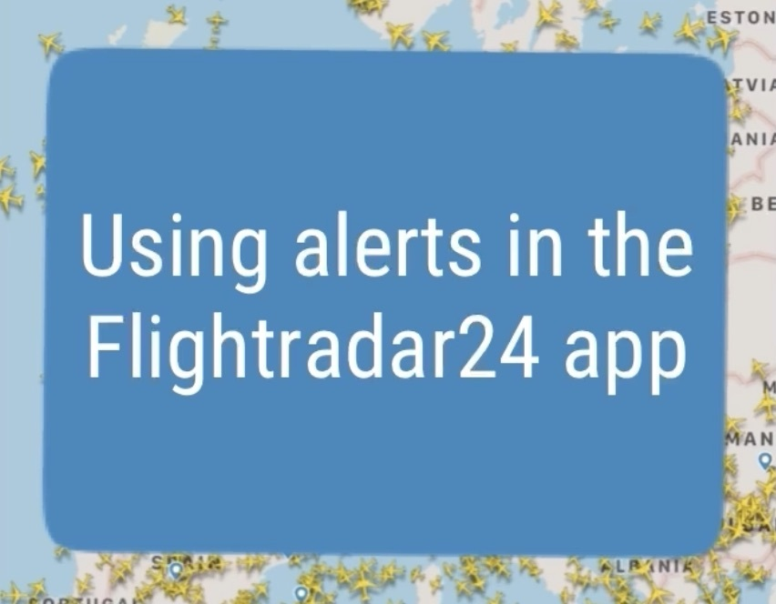 Using alerts in the Flightradar24 app video tutorial
