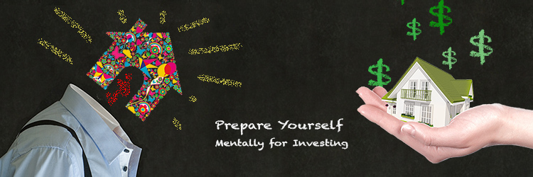 Prepare Yourself Mentally to Begin Real Estate Investing
