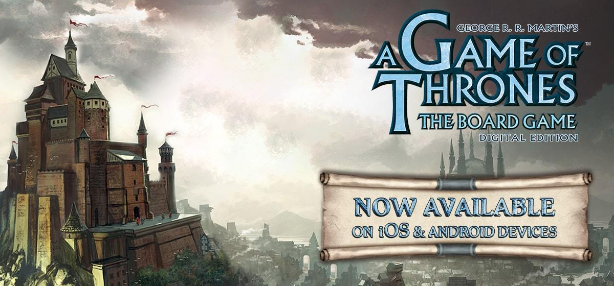 A Game of Thrones: The Board Game - Digital Edition now available on iOS and Android devices