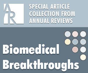 Special Article Collection from Annual Reviews: Biomedical Breakthroughs