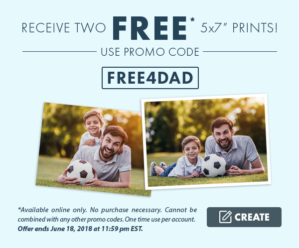 "Free for dad. Receive two free* 5x7"" prints! Use promo code FREE4DAD. *Available online only. No purchase necessary. Cannot be combined with any other promo codes. One time use per account. Offer ends June 18, 2018 at 11:59 pm EST. Create."