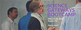 Science Gateways Bootcamp, May 14-18, 2018 at TACC -- Now accepting applications!