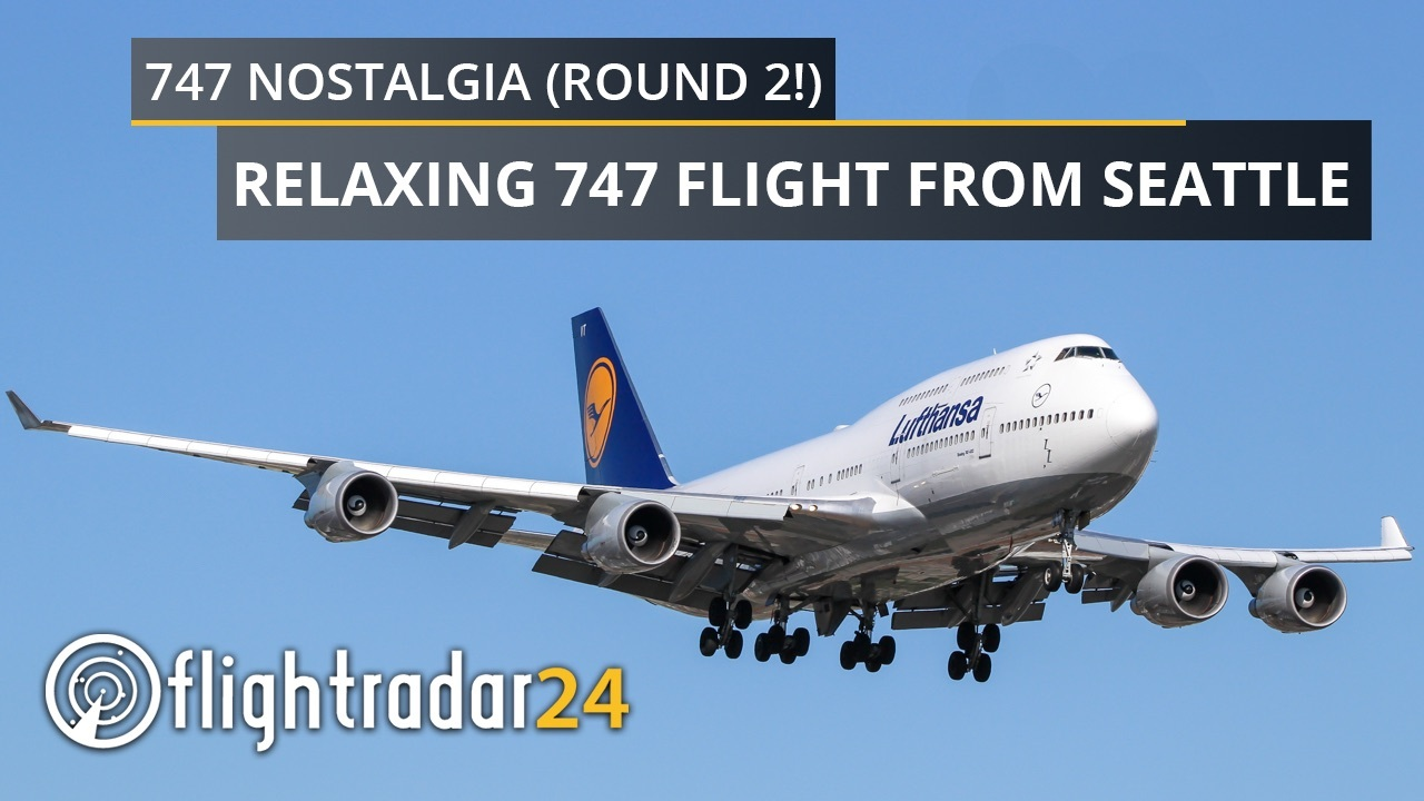 """Title card: """"747 Nostalgia (Round 2) Relaxing 747 flight from Seattle"""" over a photo of a Lufthansa 747-400"""