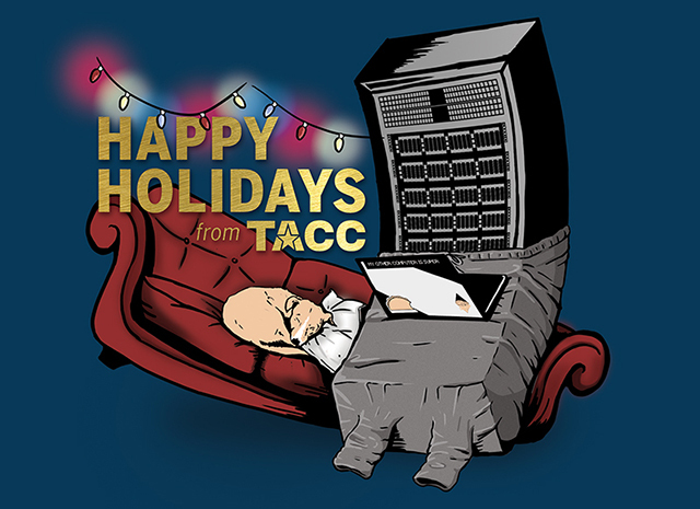 Happy Holidays from the Texas Advanced Computing Center!