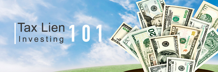 Tax Lien Investing 101: Everything You Need to Know