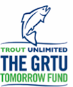 Trout Unlimited - The GRTU Tomorrow Fund