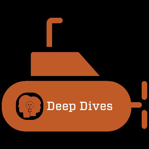 Deep Dives