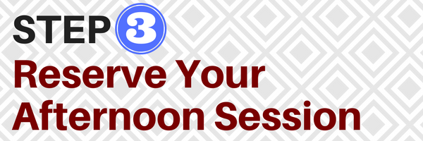 Step 3: Reserve Your Afternoon Session