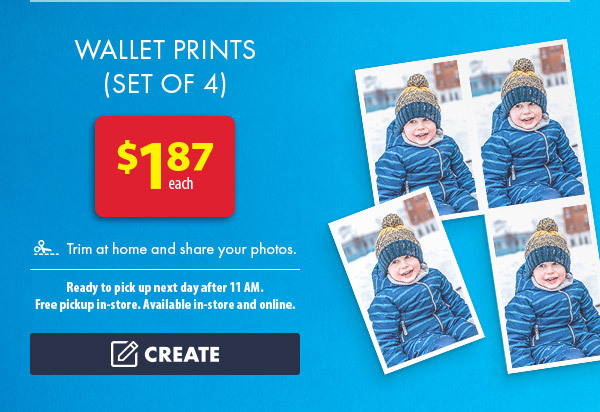 Wallet Prints (Set of 4) - $1.87 each. Trim at home and share your photos. Ready to pick up next day after 11 AM. Free pickup in-store. Available in-store and online. Create.
