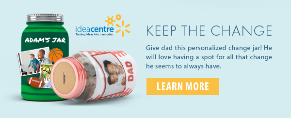 Idea Centre: Keep The Change - Give dad this personalized change jar! He will love having a spot for all that change he seems to always have. Learn more.