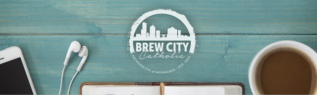 Archdiocese of Milwaukee - Brew City Catholic