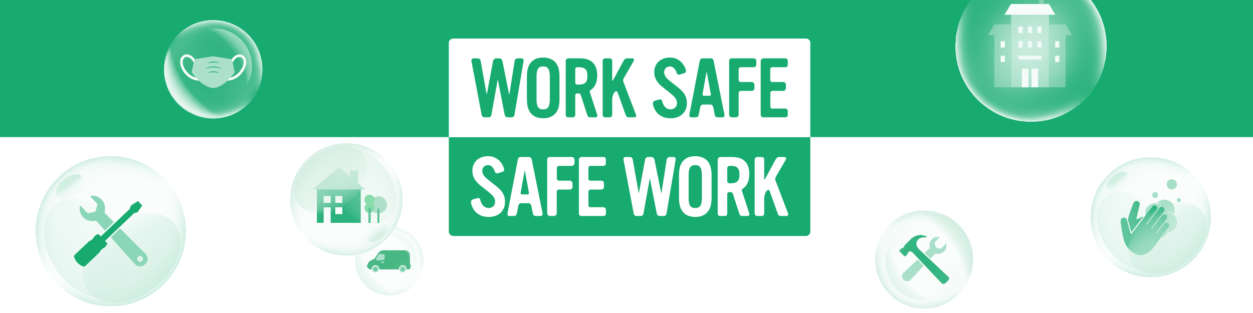 Work Safe Safe Work - Working together to ensure work is carried out safely in your home