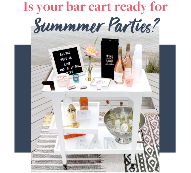 Is Your Bar Cart ready for Summer Parties?