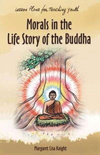 Morals in the Life Story of  the Buddha - lesson manual - cover
