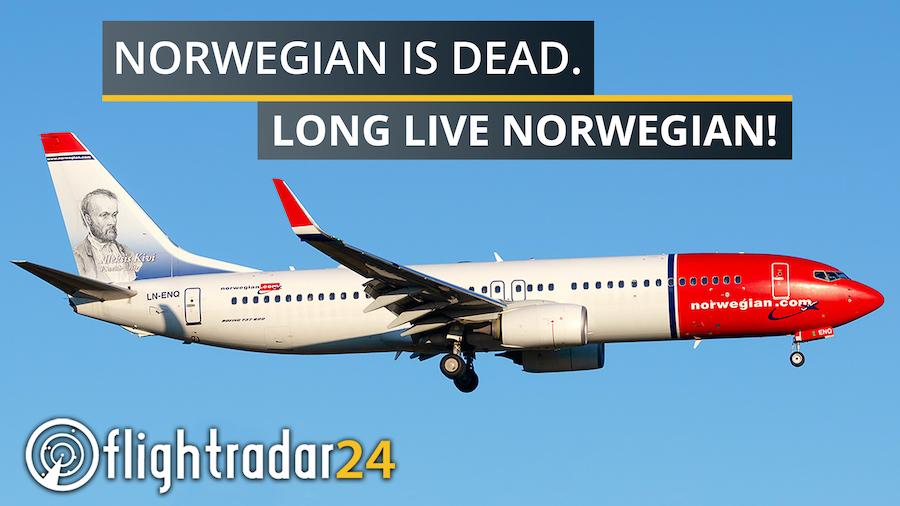 """Title card: """"Norwegian is dead. Long live Norwegian!"""" over a Norwegian 737-800."""