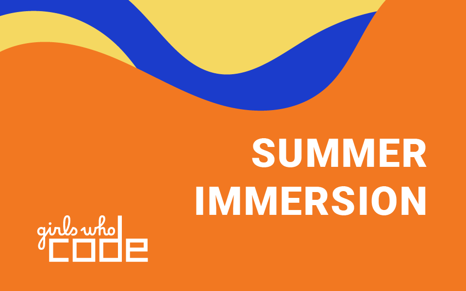 Girls Who Code Summer Immersion