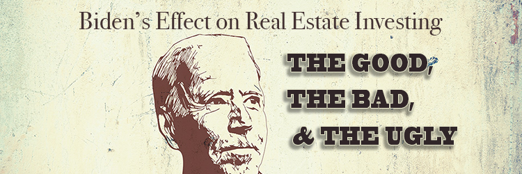 The Biden Effect on Real Estate Investing