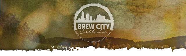 Archdiocese of Milwaukee - Brew City Catholic